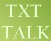 TXT Talk- Conversations of Daily Praise that lead to Triumph