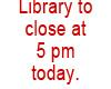Revised Library operating schedule for Feb.12th and Feb.13th