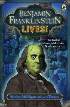 Benjamin Franklinsten Lives!