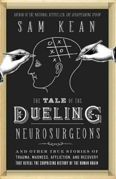 The Tale of the Dueling Neurosurgeons