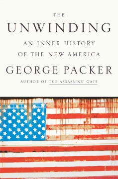 Unwinding: An Inner History of the New America