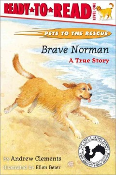 Brave Norman: A True Story (Pets to the Rescue Series)