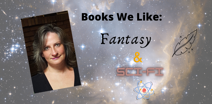 Books We Like: Fantasy & Science Fiction