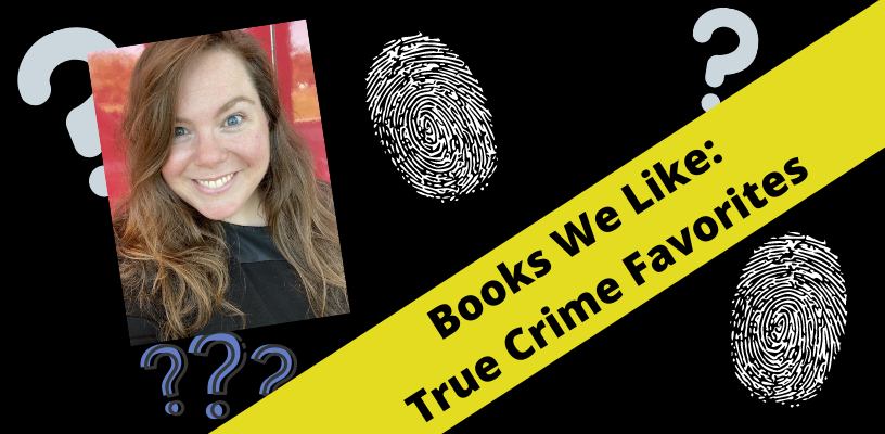 Books We Like: True Crime