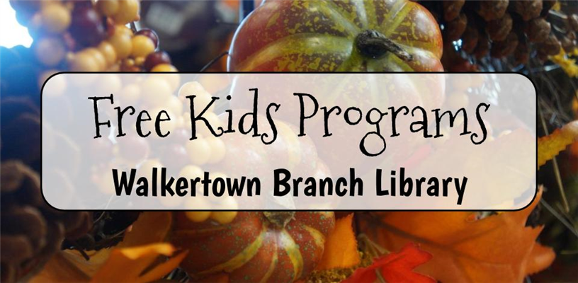 Free Programs for Youth in November and December at Walkertown Branch