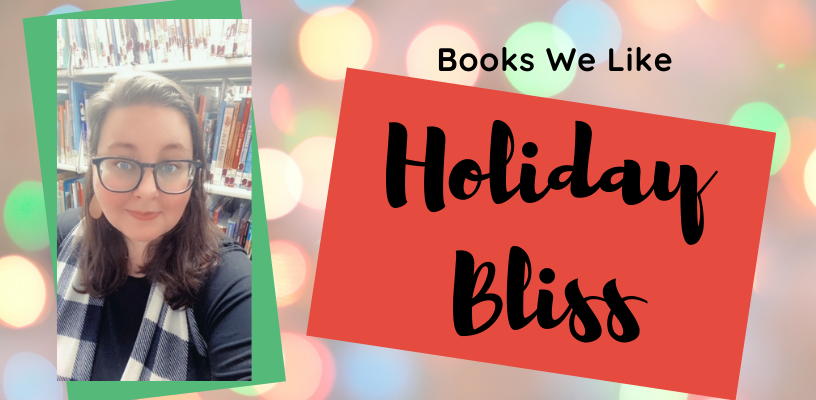 Books We Like: Holiday Bliss