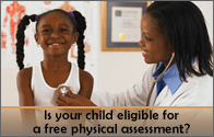 Is your child eligible for a Free physical assessment?